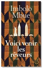 Voici venir les rêveurs, Imbolo Mbue (Editions Belfond)