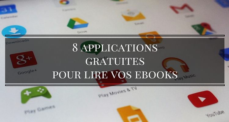 8 applications gratuitespour lire vos ebooks