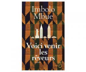 Voici venir les rêveurs Imbolo Mbue