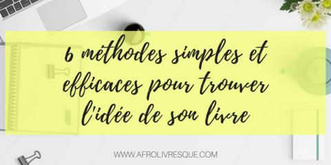 6 méthodes simples et efficaces pour trouver l'idée de son livre