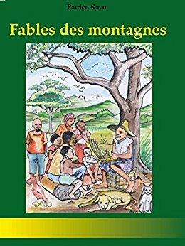 Fables des montagnes - Patrice Kayo