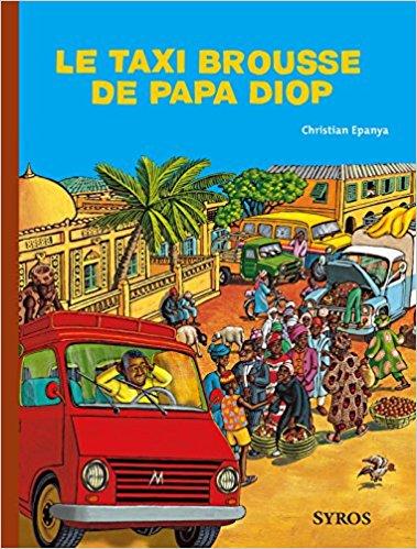 Le taxi brousse de Papa Diop - Christian Epanya