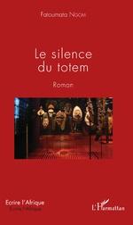 Le silence du totem - Fatoumata Ngom