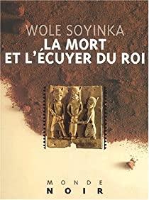La Mort et l'Écuyer du roi de Wole Soyinka - livres d'auteurs africains adaptés à l'écran