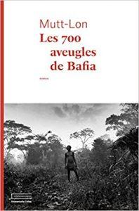 Les 700 aveugles de Bafia - Mutt-Lon