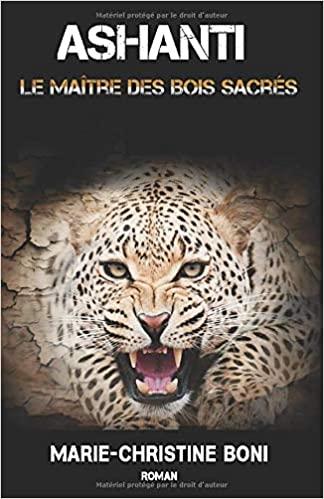 Ashanti: Le Maître des Bois Sacrés - Marie-Christine Boni