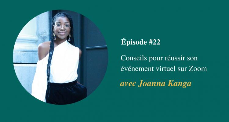 Joanna Kanga - Conseils pour réussir son événement virtuel sur Zoom