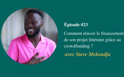 Steve Mekoudja - Comment réussir le crowdfunding de son projet littéraire