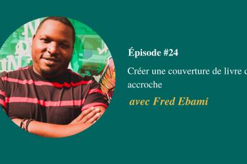 Fred Ebami - Créer une couverture de livre qui accroche
