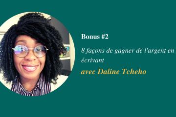 Daline Tcheho - 8 façons de gagner de l'argent en écrivant